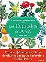 Le bien être par les plantes : Les remèdes de A à Z par Pierre