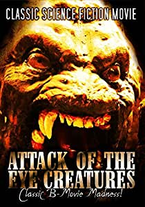 Attack of the Eye Creatures: Classic Science Fiction Movie