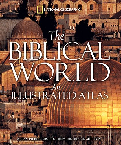 The Biblical World: An Illustrated (Illustrated World Map)