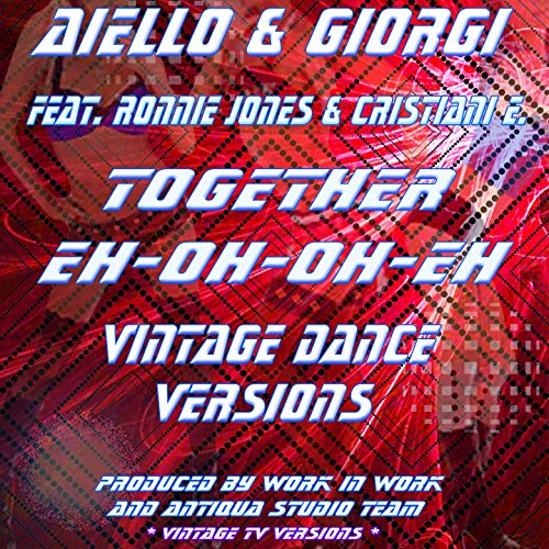 Together Eh Oh Oh Eh (feat. Ronnie Jones, Eros Cristiani) [Vintage Radio TV - Vintage Ero