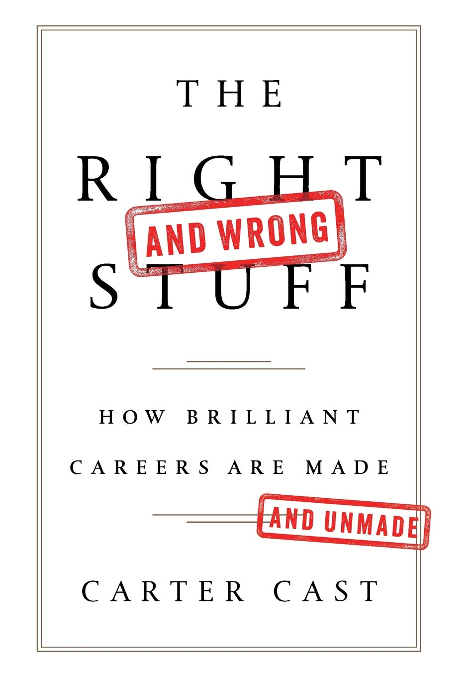 The Right-and Wrong-Stuff: How Brilliant Careers Are Made