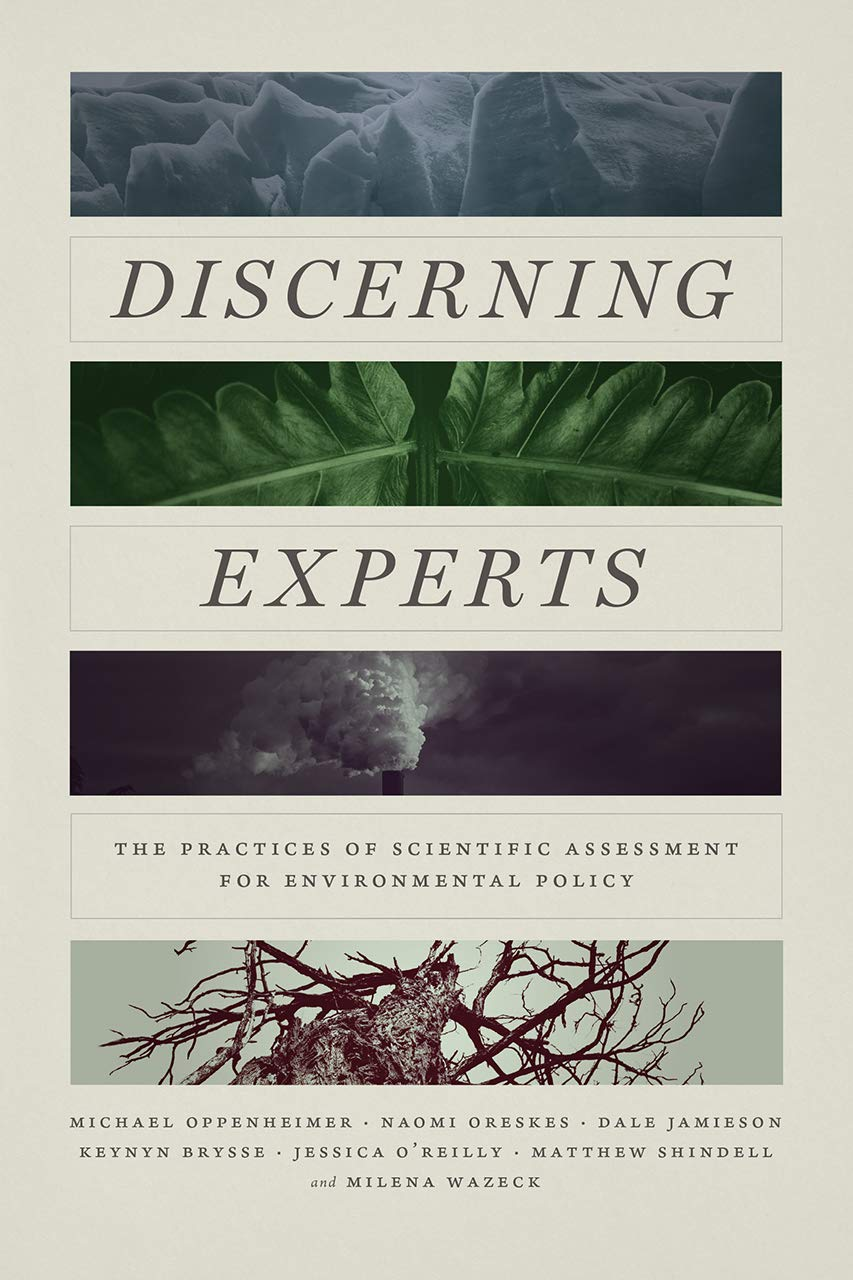 Discerning Experts: The Practices of Scientific Assessment for Environmental Policy by University of Chicago Press