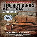 The Boy Kings of Texas: A Memoir Audiobook by Domingo Martinez Narrated by Emilio Delgado