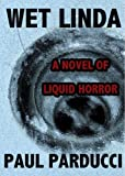 Wet Linda: A Novel of Liquid Horror