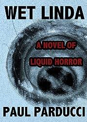 Wet Linda: A Novel of Liquid Horror
