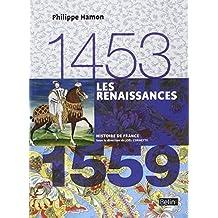 Renaissances (Les) 1453 - 1559