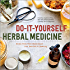 Do-It-Yourself Herbal Medicine: Home-Crafted Remedies for Health and Beauty