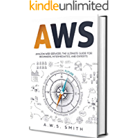 AWS: Amazon Web Services. The ultimate guide for beginners intermediates ad experts (English Edition)