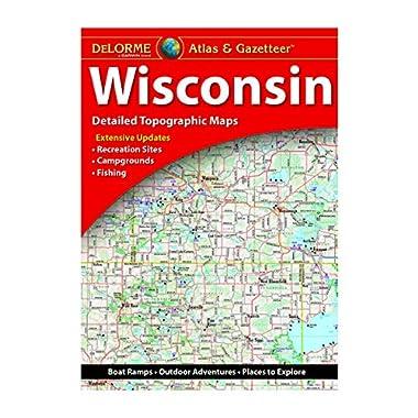 DeLorme® Wisconsin Atlas & Gazetteer (Delorme Atlas & Gazeteer)