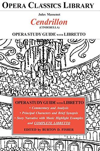 Massenet's CENDRILLON Opera Study Guide with Libretto: (Cinderella)
