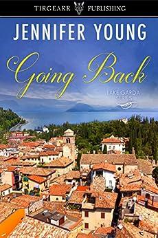 Going Back: Lake Garda Series: #2 by [Young, Jennifer]