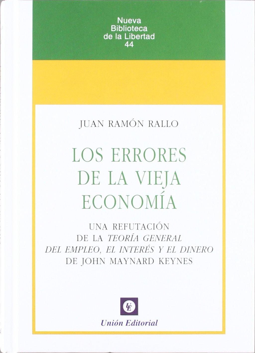 Los errores de la vieja economía: Una refutación de la Teoría ...