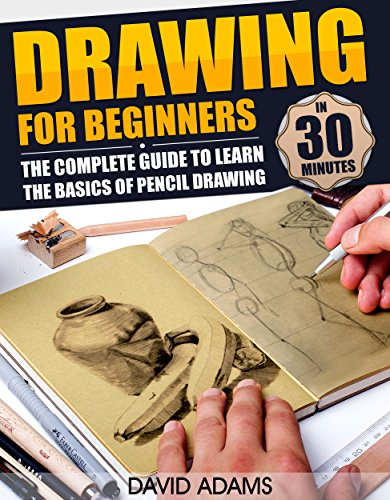 Drawing: Drawing For Beginners - The Complete Guide to Learn