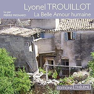 La Belle Amour humaine Audiobook