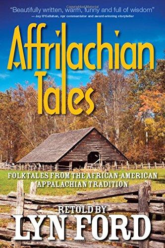 Affrilachian Tales: Folktales from the African-American Appalachian Tradition