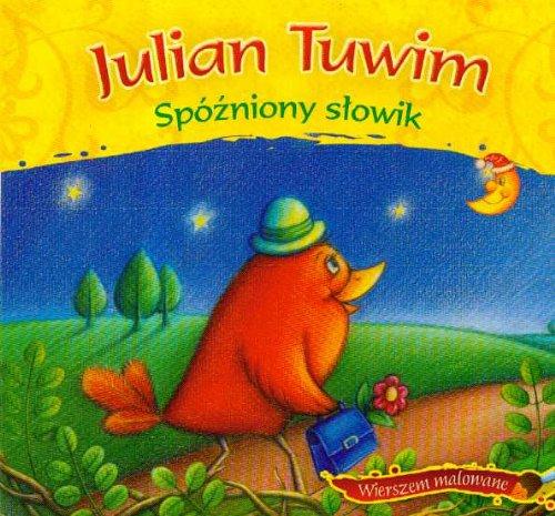 Spózniony Slowik Amazones Julian Tuwim Libros En Idiomas