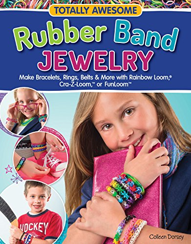 Totally Awesome Rubber Band Jewelry: Make Bracelets, Rings, Belts & More with Rainbow Loom(R), Cra-Z-Loom(TM), or (Easy To Make Men Costumes)