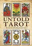 Untold Tarot: The Lost Art of Reading Ancient Tarots