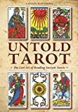 Untold Tarot: The Lost Art of Reading Ancient Tarot