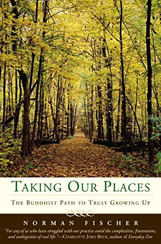 Taking Our Places: The Buddhist Path to Truly Growing Up pdf