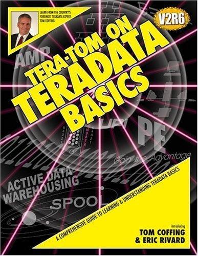 Tera-Tom on Teradata Basics by W. Coffing (2005-06-01)