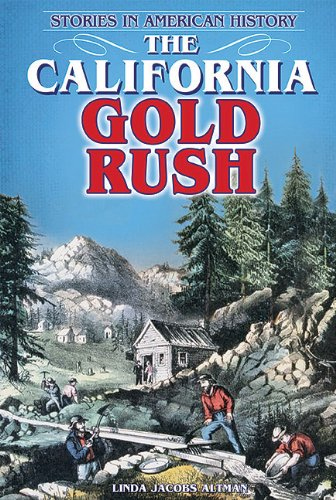 Download The California Gold Rush (Stories in American History) PDF