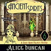 Ancient Spirits: A Daisy Gumm Majesty Mystery, Book 6 | Alice Duncan