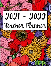2021 - 2022 Teacher Planner: A Floral Covered School Lesson Plan Diary for Class Organization | August - July Weekly and Monthly Agenda | Full ... | With Calendar | Ideal Gift for Teachers.
