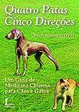 capa de Quatro Patas, Cinco Direções. Um Guia de Medicina Chinesa Para Cães e Gatos
