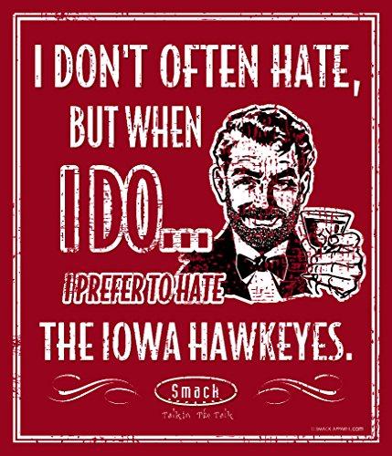 Smack Apparel Nebraska Football Fans. I Prefer to Hate The Iowa Hawkeyes 12