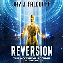 Reversion: The Narrows of Time Series, Book 3 Audiobook by Jay J. Falconer Narrated by Gary Tiedemann