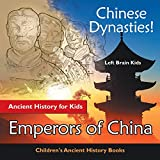 Chinese Dynasties! Ancient History for Kids: Emperors of China - Children's Ancient History Books