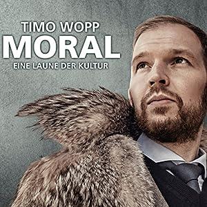 Moral: Eine Laune der Kultur Hörspiel