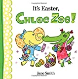 It's Easter, Chloe Zoe!