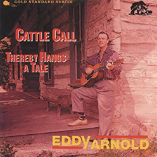 Cattle Call / Thereby Hangs A Tale by Bear Family
