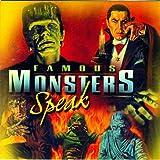 Famous Monsters Speak: The Exclusive Recordings of Frankenstein & Dracula