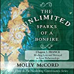 The Unlimited Sparks of a Bonfire, Chapter 1: Healing Loss and Betrayal in Love Relationships | Molly McCord