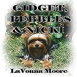 Gidget, Pebbles, & Nicki | LaVonna Moore