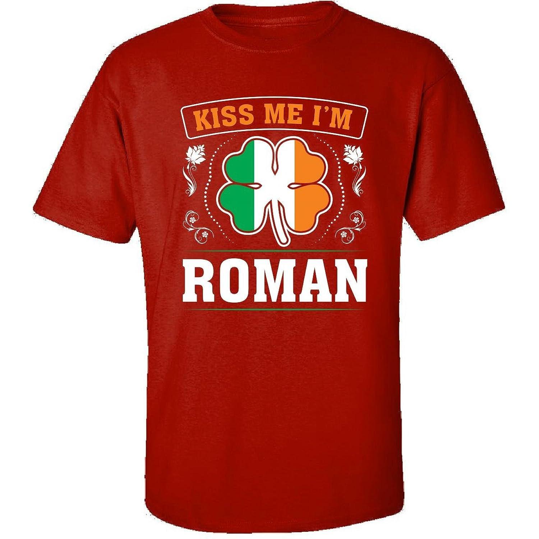 Kiss Me Im Roman And Irish St Patricks Day Gift - Adult Shirt