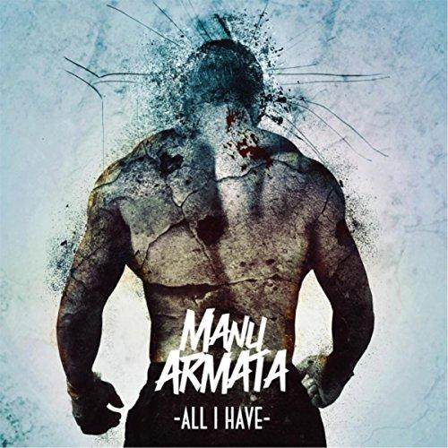 Manu Armata-All I Have-CDEP-FLAC-2016-CATARACT Download