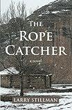 The Rope Catcher, Larry Stillman, 1475955529