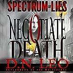 Negotiate Death: White Curse: Spectrum of Lies, Book 1 | D.N. Leo