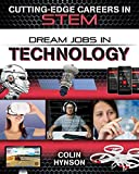 Dream Jobs in Technology (Cutting-Edge Careers in Stem)