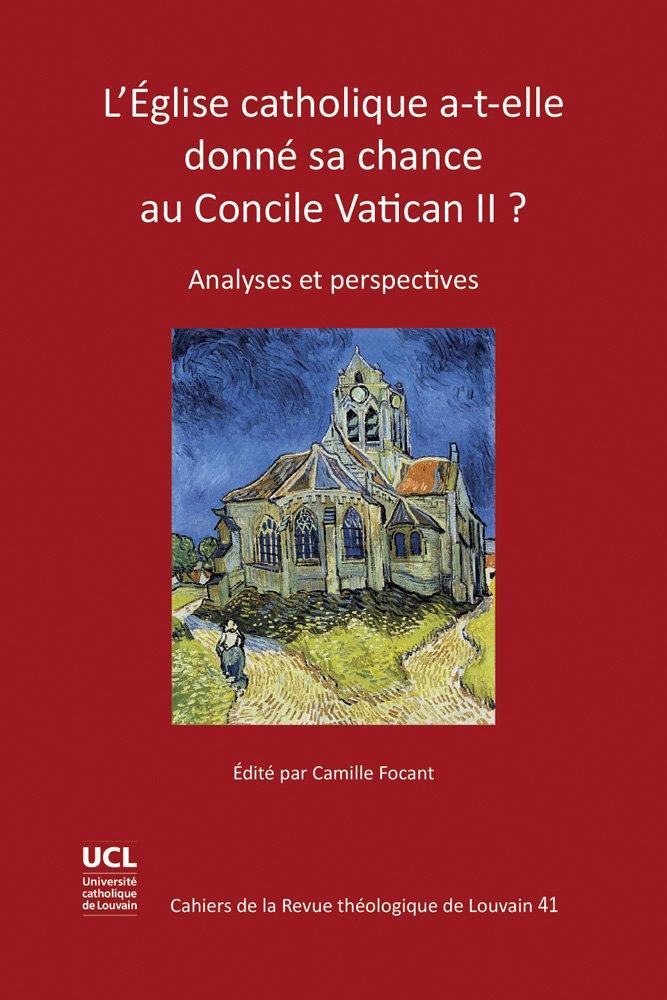 Download L'Eglise Catholique A-T-Elle Donne Sa Chance Au Concile Vatican II?: Analyses Et Perspectives (Cahiers de la Revue Theologique de Louvain) (French Edition) PDF