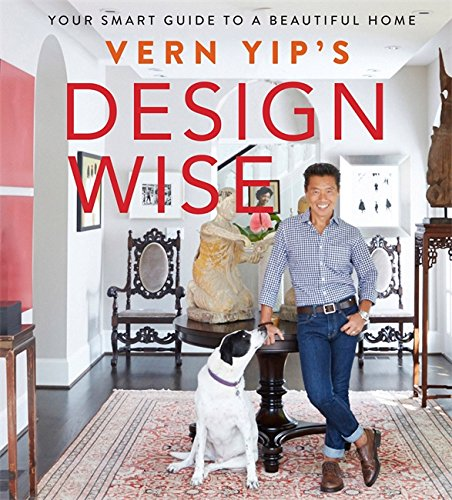 Vern Yip's Design Wise: Your Smart Guide to a Beautiful Home [Vern Yip] (Tapa Dura)
