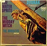 Dvorak: Symphonic poems: The Water Sprite, The Midday Witch. Op. 108