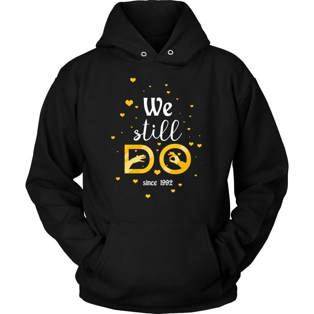 Wedding Anniversary We Still Do Gift Hoodie