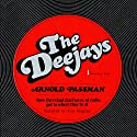 The Deejays Audiobook by Arnold Passman Narrated by Alan Douglas