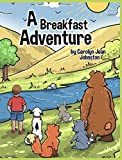 img - for A Breakfast Adventure: 1st Grade Level. A Breakfast Adventure is a picture book for children about a boy's adventure in a forest where he befriends ... that take turns leading and tagging along. book / textbook / text book