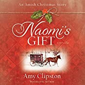 Naomi's Gift: An Amish Christmas Story | Amy Clipston